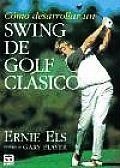 Como Desarrollar Un Swing de Golf Clasico