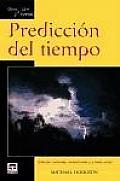 Prediccion Del Tiempo / Basic Illustrated Weather Forecasting