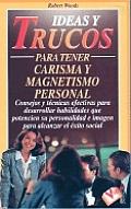 Ideas y Trucos Para Tener Carisma y Magnetismo Per