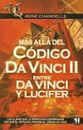 Mas Alla del Codigo Da Vinci 2: Entre Da Vinci y Lucifer