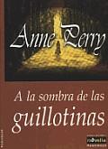 a la Sombra de Las Guillotinas
