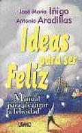 The Ideas Para Ser Feliz