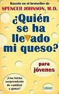 Quien Se Ha Llevado Mi Queso? / Who Moved My Cheese?