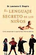 El Lenguaje Secreto de Los Ninos: The Secret Language of Children