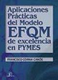 Aplicaciones Practicas del Modelo Efqm de Excelencia En Pymes