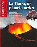 La Tierra Planeta Activo / the Earth an Active Planet