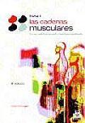 Las Cadenas Muscularess, Tomo I