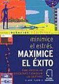 Minimice El Estres, Maximice El Exito