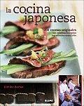 La Cocina Japonesa: 200 Recetas Originales Con Informacion Sobre Ingredientes Esenciales