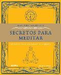 Secretos Para Meditar: Tecnicas Para Alcanzar La Armonia (Una Vida Saludable)
