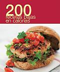 200 Recetas Bajas En Calorias (200 Recetas)