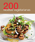 200 Recetas Vegetarianas (200 Recetas)