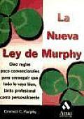 Nueva Ley de Murphy: Diez Reglas Poco Convencionales Para Conseguir Que Todo Le Vaya Bien, La