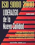 ISO 9000 2000 Liderazgo de La Nueva Calidad ISO 9000 2000 Leadership of the New Quality Management