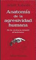 Anatomâia de la agresividad humana
