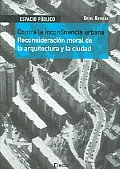 Contra La Incontinencia Urbana / Against the Urban Incontinence