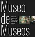 Museo de museos / Museum of...