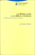 Biblia Judia y La Biblia Cristiana: Introduccion a la Historia de La Biblia