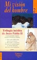 Trilogia Inedita de Juan Pablo II - Obra Completa