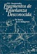 Fragmentos De Una Ensenanza Desconocida/fragments Of An Unknown Teaching