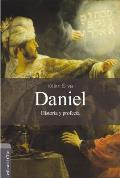 Daniel: Historia y Profecia