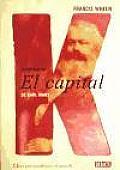 La Historia Del Capital De Karl Marx/ the History of the Capital of Karl Marx