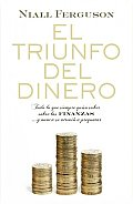 El Triunfo Del Dinero/ the Ascent of Money