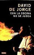 Con La Cocina No Se Juega / You Can't Mess With the Kitchen
