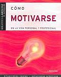 Como Motivarse En La Vida Personal Y Profesional