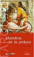 Maestros De La Pintura / the Masters of Painting
