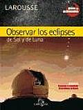 Observar Los Eclipses/ Observe the Eclipes
