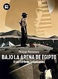 Bajo La Arena de Egipto: El Misterio de Tutankamon (Descubridores del Mundo)