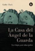 La Casa del Angel de la Guarda:...