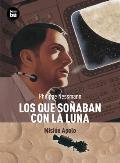 Los Que Sonaban Con la Luna:...