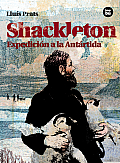 Shackleton: Expedicion a la Antartida (Descubridores Exploradores)