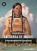 En Tierra de Indios: El Descubrimiento del Lejano Oeste