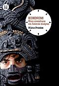 Koknom: Una Aventura En Tierras Mayas (Grandes Lectores: Grandes Viajes)