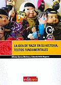 La Idea De Raza En Su Historia/ the Idea of Race in Its History