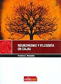 Filosofia Y Neuronismo En Cajal/ Cajal's Philosophy and Neurons