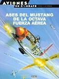 Ases del Mustang de La Octava Fuerza Aerea