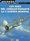Los Ases del Corsair Durante La II Guerra Mundial