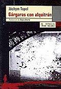 Gargaras con alquitran/ Gargling Tar