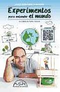 Experimentos para entender el mundo / Experiments to Understand the World
