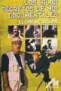 Los hilos secretos de mis documentales