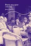 Paris Era Ayer 1925-1939