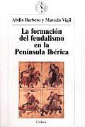 La Formacion del Feudalismo En La Peninsula Iberica