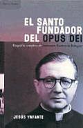 El Santo Fundador del Opus Dei