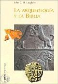 La Arqueologia y La Biblia