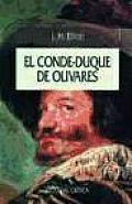 El Conde-Duque de Olivares. El Polmtico En Una Ipoca de Decadencia