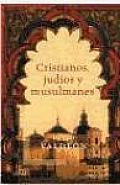 Cristianos, Judios, y Musulmanes